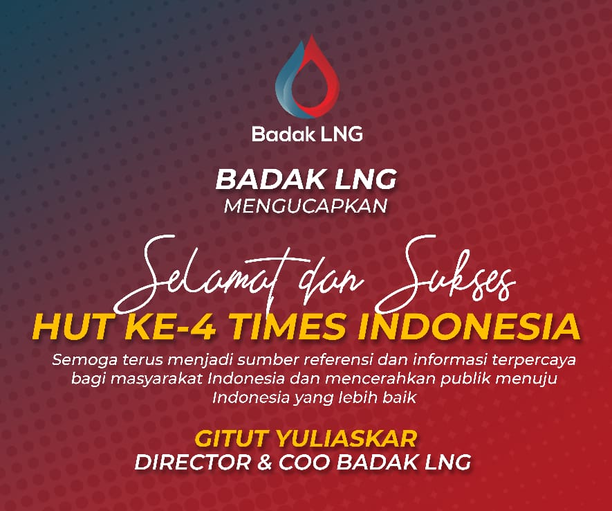 DISPLAY UCAPAN HUT KE 4 TIMES INDONESIA - BADAK LNG